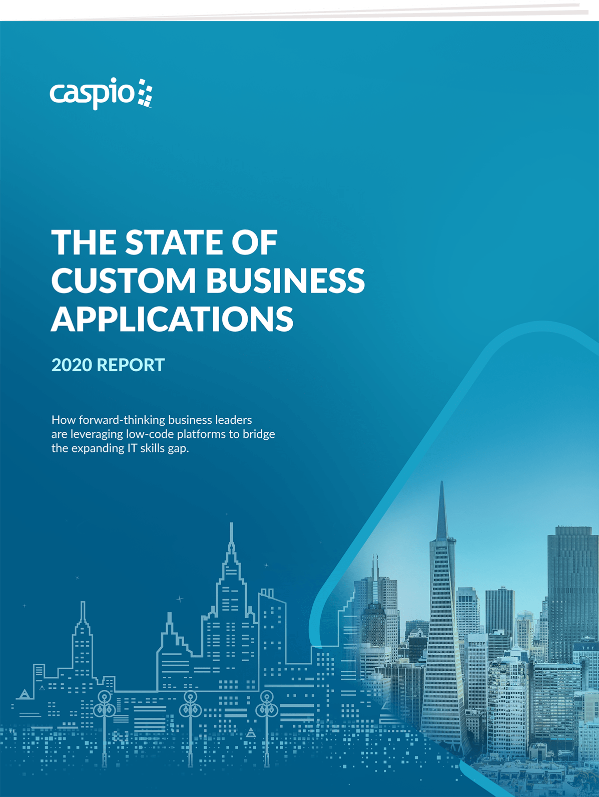 The State of Custom Business Applications 2020 Report by Caspio